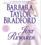Just Rewards: A Novel, by Barbara Taylor Bradford