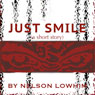 Just Smile (Unabridged), by Nelson Lowhim