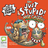 Just Stupid! (Unabridged), by Andy Griffiths