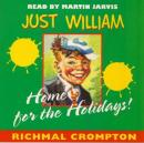 Just William Home for the Holidays (Unabridged), by Richmal Crompton