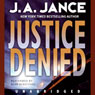 Justice Denied (Unabridged) Audiobook, by J.A. Jance