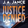 Justice Denied Audiobook, by J.A. Jance