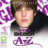 Justin Bieber A-Z (Unabridged) Audiobook, by Sarah Oliver