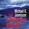 The Kachemak Killer (Unabridged) Audiobook, by Michael K Jamison