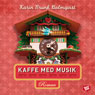 Kaffe med musik (Coffee with Music) (Unabridged) Audiobook, by Karin Brunk-Holmqvist
