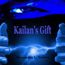 Kailans Gift (Unabridged) Audiobook, by Alexander L. Torres