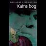 Kains bog (Unabridged) Audiobook, by Marianne Fredriksson