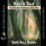 Kalis Tale: Book IV of the DeChance Chronicles (Unabridged) Audiobook, by David Niall Wilson