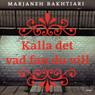 Kalla det vad fan du vill (Unabridged) Audiobook, by Marjaneh Bakhtiari
