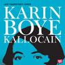 Kallocain (Unabridged), by Karin Boye