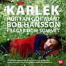 Karlek - hur fan gOr man? (Love - How the Hell Do You Do?): Bob Hansson fragar dom som vet (Unabridged) Audiobook, by Bob Hansson