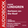 Karlsson-on-the-Roof (Unabridged), by Astrid Lindgren