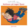 Karlsson pa taget flyver (Karlsson Flies from the Roof) (Unabridged) Audiobook, by Astrid Lindgren