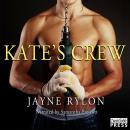 Kates Crew (Unabridged) Audiobook, by Jayne Rylon