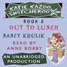 Katie Kazoo, Switcheroo #2: Out to Lunch (Unabridged), by Nancy Krulik