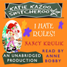 Katie Kazoo, Switcheroo #5: I Hate Rules (Unabridged), by Nancy Krulik