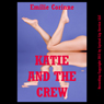 Katy and the Crew: A Very Rough Student Reluctant Gangbang Erotica Story (Unabridged) Audiobook, by Emilie Corinne