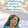 Kaylas Big Move: Undercover Angels, Book 1 (Unabridged) Audiobook, by Angela Dusenberry