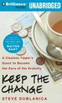 Keep the Change: A Clueless Tippers Quest to Become the Guru of the Gratuity (Unabridged) Audiobook, by Steve Dublanica