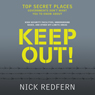 Keep Out!: Top Secret Places Governments Dont Want You to Know About (Unabridged) Audiobook, by Nick Redfern