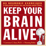 Keep Your Brain Alive: Neurobic Exercises to Help Prevent Memory Loss and Increase Mental Fitness, by Lawrence Katz