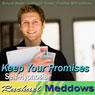 Keep Your Promises Hypnosis: Be Your Word & Integrity, Guided Meditation, Binaural Beats, Positive Affirmations, Solfeggio Tones Audiobook, by Rachael Meddows