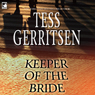 Keeper of the Bride (Unabridged) Audiobook, by Tess Gerritsen