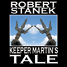 Keeper Martins Tale: Ruin Mist Chronicles, Book 1 (Unabridged), by Robert Stanek