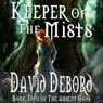 Keeper of the Mists: Book Two of The Absent Gods (Unabridged) Audiobook, by David Debord