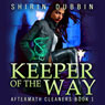 Keeper of the Way: Aftermath Cleaners (Unabridged), by Shirin Dubbin