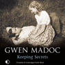 Keeping Secrets (Unabridged) Audiobook, by Gwen Madoc