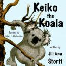 Keiko the Koala (Unabridged), by Jill A. Storti