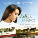 Kellys Chance (Unabridged) Audiobook, by Wanda Brunstetter