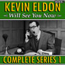 Kevin Eldon Will See You Now: The Complete Series 1 (Unabridged), by Kevin Eldon