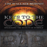 Keys to the Code: Unlocking the Secrets of Symbols (Unabridged) Audiobook, by Tim Wallace-Murphy