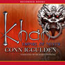Khan: Empire of Silver: A Novel of the Khan Empire (Unabridged), by Conn Iggulden