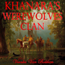 Khanaras Werewolves Clan (Unabridged) Audiobook, by Vianka Van Bokkem