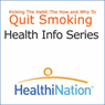 Kick the Habit: The How and Why to Quit Smoking, by HealthiNation