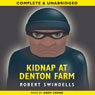 Kidnap at Denton Farm (Unabridged) Audiobook, by Robert Swindells
