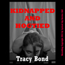 Kidnapped and Hogtied: Tracys Bound Sluts (Unabridged) Audiobook, by Tracy Bond