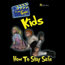Kids: How to Stay Safe (Unabridged) Audiobook, by Jeff Edwards