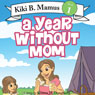 Kiki B. Mamus: A Year without Mom Audiobook, by Kristen M. Dougherty