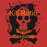 Kill Ratio (Unabridged) Audiobook, by Bryan Cassiday