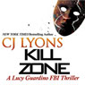 Kill Zone: A Lucy Guardino FBI Thriller, Book 3 (Unabridged), by C. J. Lyons