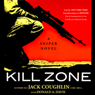 Kill Zone: A Sniper Novel, by Jack Coughlin