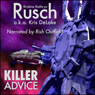 Killer Advice (Unabridged), by Kristine Kathryn Rusch