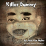 Killer Dummy (Unabridged) Audiobook, by Drac Von Stoller