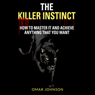 The Killer Instinct: How To Master It and Achieve Anything That You Want (Unabridged) Audiobook, by Omar Johnson