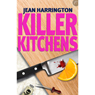 Killer Kitchens: Murders by Design, Book 3 (Unabridged), by Jean Harrington