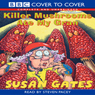 Killer Mushrooms Ate My Gran (Unabridged), by Susan Gates